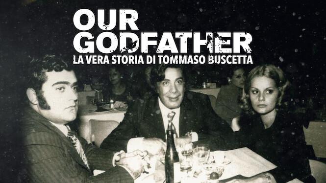 Our Godfather: La vera storia di Tommaso Buscetta