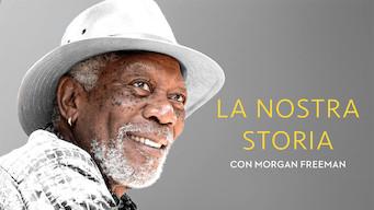 La nostra storia - Con Morgan Freeman (2017)
