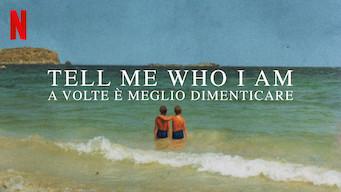 Tell Me Who I Am - A volte è meglio dimenticare (2019)