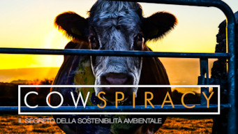Cowspiracy - Il segreto della sostenibilità ambientale (2014)