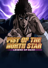 Search netflix Fist of the North Star: Legend of Raoh