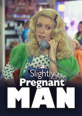 Search netflix A Slightly Pregnant Man