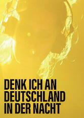 Search netflix Denk ich an Deutschland in der Nacht
